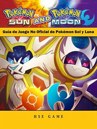 Guía De Juego No Oficial De Pokémon Sol Y Luna (Spanish ...