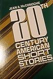 Twentieth Century American Short Stories, Jean A. McConochie, 0838432336