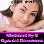 Violated by a Special Someone: Taboo Forced Reluctant Erotica | Amber Rivers
