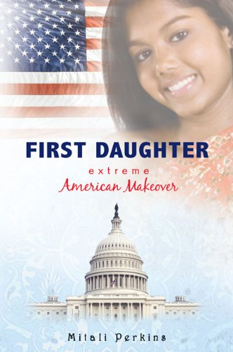Read Online First Daughter: Extreme American Makeover ebook