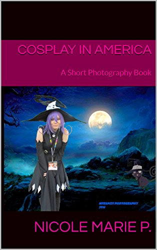 [Cosplay in America: A Short Photography Book] (Costume De Marie 2016)