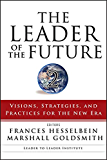 The Leader of the Future 2: Visions, Strategies, and Practices for the New Era (J-B Leader to Leader Institute/PF…