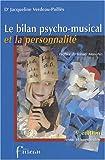 Le bilan psycho-musical et la personnalité