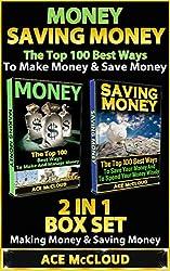 Money: Saving Money: The Top 100 Best Ways To Make Money & Save Money: 2 in 1 Box Set: Making Money & Saving Money (Personal Finance, Making Money, Save ... Wealth Building, Money) (English Edition)