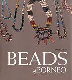 Beads of Borneo, Heidi Munan, 9814260363