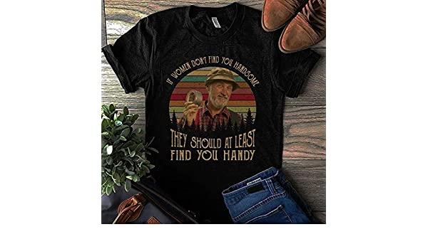 Steve Smith Red Green Show If Women Don/'t Find You Handsome Black Cotton T-Shirt