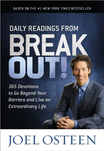 Daily Readings from Break Out!: 365 Devotions to Go Beyond Your Barriers and Live an Extraordinary Life by FaithWords/Hachette Book Group