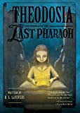 Theodosia and the Last Pharaoh (The Theodosia Series)