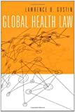 Global Health Law, Gostin, Lawrence O., 067472884X