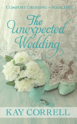 Books : The Unexpected Wedding (Comfort Crossing) (Volume 5)
