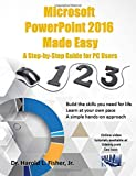 Microsoft PowerPoint 2016 Made Easy: A Step-by-Step Guide for PC Users