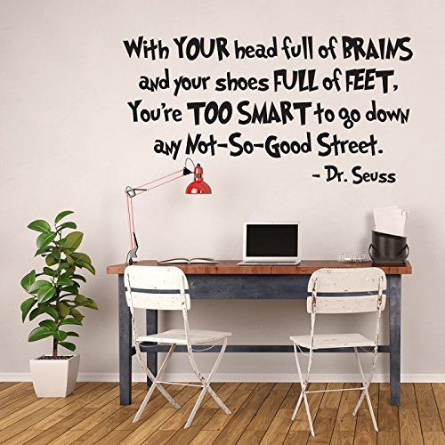 "Wall Decals Quotes Dr Seuss ""With Your Head Full of Brains and Your Shoes Full of Feet"" For School Classroom, Kids Bedroom, or Playroom Decor"
