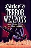 Hitler's Terror Weapons, Geoffrey Brooks, 0850528968