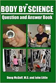 The Body By Science Question and Answer Book: Doug McGuff ...