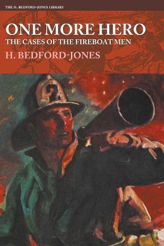 Read Online One More Hero - The Cases of the Fireboat Men (The H. Bedford-Jones Library) pdf