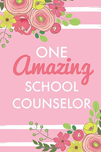 One Amazing School Counselor (6x9 Journal): Pink, Lightly Lined, 120 Pages, Perfect for Notes, Journaling, Mother's Day and Christmas Gifts PDF