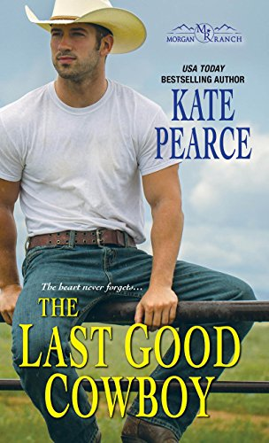 The Last Good Cowboy (Morgan Ranch Book 3)