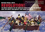 Revolution!: The Brick Chronicle of the American Revolution and the Inspiring Fight for Liberty and Equality that Shook the World
