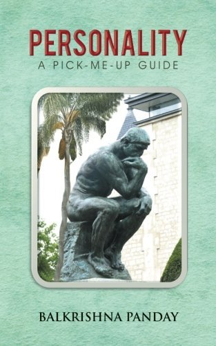 Personality: A Pick - Me - Up Guide by Balkrishna Panday (2013-11-07)