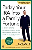 img - for Parlay Your IRA into a Family Fortune: 3 EASY STEPS for creating a lifetime supply of tax-deferred, even tax-free, wealth for you and your family Paperback   December 30, 2008 book / textbook / text book