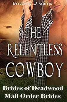 Download for free The Relentless Cowboy:  Brides Of Deadwood