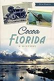 Cocoa, Florida:: A History (Brief History)