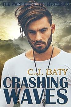 Crashing Waves (The Warfield Hotel Mysteries Book 2) by [Baty, C.J.]