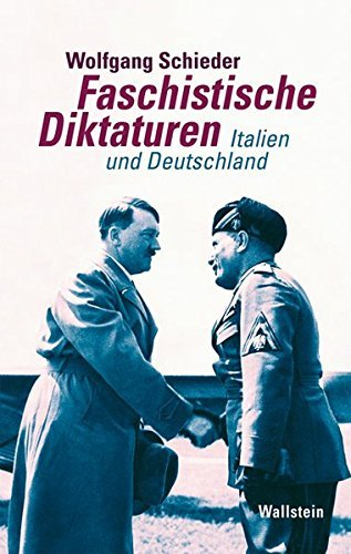 Faschistische Diktaturen: Studien zu Italien und Deutschland by Wolfgang Schieder (2008-09-30)