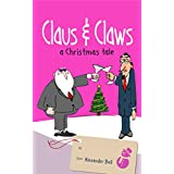 Claus and Claws: A Christmas Tale