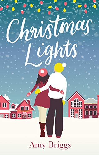 Christmas Lights: the perfect heart-warming festive read by [Briggs, Amy]