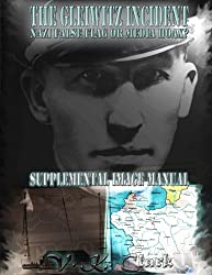 The Gleiwitz Incident: Nazi False Flag or Media Hoax?: Supplemental Image Manual (Powerwolf Publications) (Volume 6)