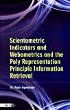 Scientometric Indicators and Webometrics and the Polyrepresentation Principle in Information Retrieval, Peter Ingwersen, 8170006570
