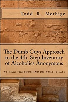 The Dumb Guys Approach to the 4th Step Inventory
