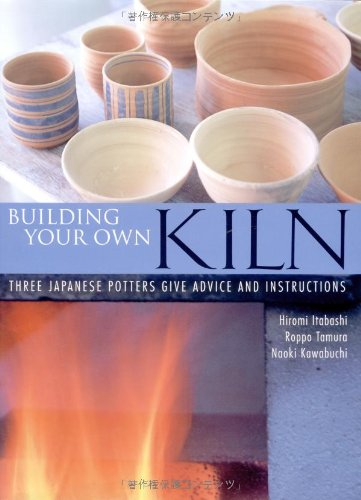 Building Your Own Kiln: Three Japanese Potters Give Advice and Instructions - 51jR5zcylaL - Building Your Own Kiln: Three Japanese Potters Give Advice and Instructions