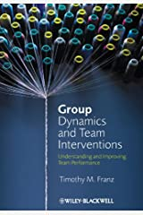 Group Dynamics and Team Interventions: Understanding and Improving Team Performance Kindle Edition
