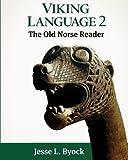 Viking Language 2: The Old Norse Reader (Viking Language Series) (Volume 2)