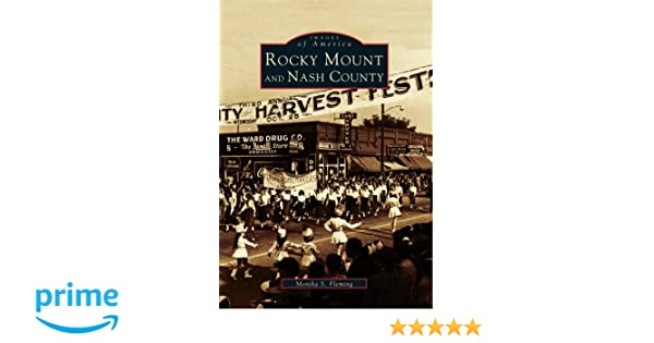 Rocky Mount and Nash County (Images of America): Monika S