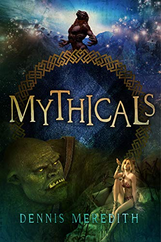 Mythicals: A scifi/fairy tale thriller