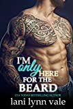 I'm Only Here for the Beard (The Dixie Wardens Rejects Book 4)
