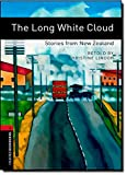 img - for Oxford Bookworms Library: The Long White Cloud: Stories from New Zealand: Level 3: 1000-Word Vocabulary (Oxford Bookworms Library, World Stories) book / textbook / text book