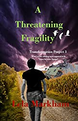 A Threatening Fragility (Transformation Project Book 3)