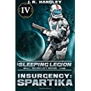 Insurgency: Spartika (The Sleeping Legion) (Volume 4)