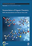 img - for Nomenclature of Organic Chemistry: IUPAC Recommendations and Preferred Names 2013 (International Union of Pure and Applied Chemistry (Hardcover)) book / textbook / text book
