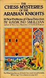 The Chess Mysteries of the Arabian Knights, Raymond Smullyan, 039451467X