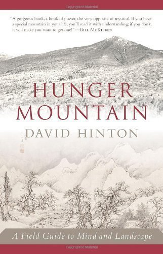 Hunger Mountain: A Field Guide to Mind and Landscape by David Hinton (Nov 13 2012)