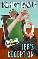 JEB'S DECEPTION: Book 6 in the Ace Edwards Series (Mysteries in Small Towns in Texas)