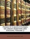 Phases et Causes Célèbres du Droit Maritime des Nations, Ferdinand Cornot De Cussy, 1146288956