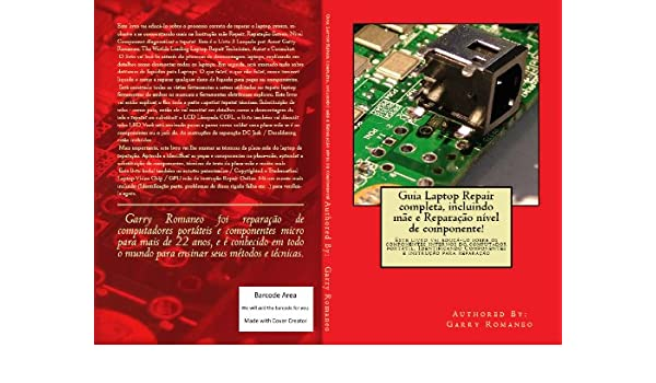 Amazon.com: Guia Laptop Repair completa, incluindo mãe Repair nível de componente! (Portuguese Edition) eBook: Garry Romaneo: Kindle Store