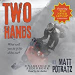 Two Hands | Matt Potratz