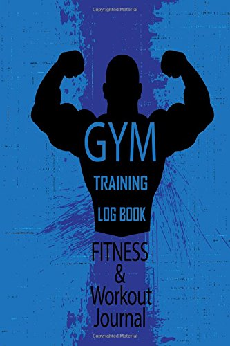 Gym Training Log Book Fitness & Workout Journal: Daily Record Journal for Gym Training Fitness Exercise Cardio & Strength Workouts Log Book and ... Weight Loss Healthy Planner Diary (Volume 2)